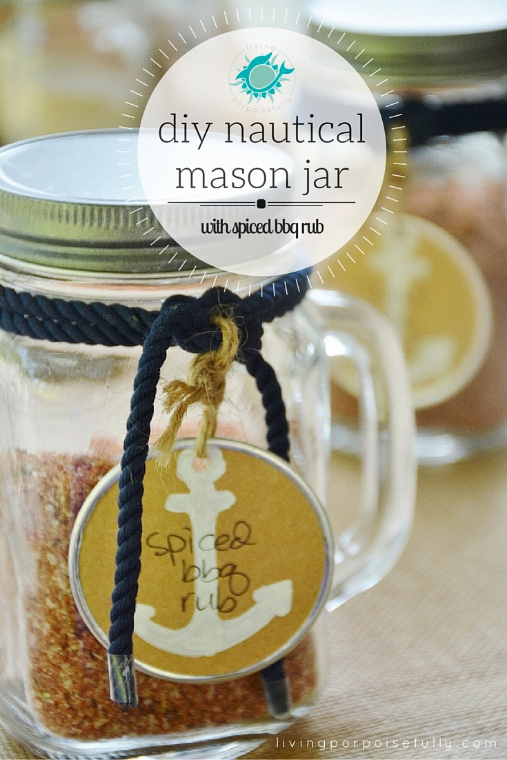 Diy Nautical Mason Jar With Spiced Bbq Rub Living Porpoisefully