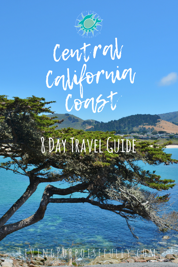 Central California Coast 8 Day Travel Vacation Guide